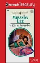 A Kiss to Remember eBook by Miranda Lee