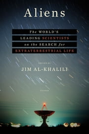 Aliens - The World's Leading Scientists on the Search for Extraterrestrial Life ebook by Jim Al-Khalili, Jim Al-Khalili, Jim Al-Khalili