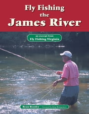 Fly Fishing the James River - An Excerpt from Fly Fishing Virginia ebook by Beau Beasley,King Montgomery