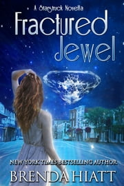 Fractured Jewel - A Starstruck Novella ebook by Brenda Hiatt