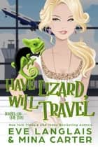 Have Lizard, Will Travel - Double-Oh Shifters, #1 ebook by Eve Langlais, Mina Carter