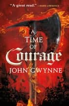A Time of Courage ebook by John Gwynne