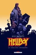 Hellboy T03 - Le cercueil enchaîné eBook by Mike Mignola