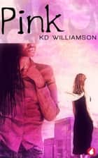 Pink ebook by KD Williamson