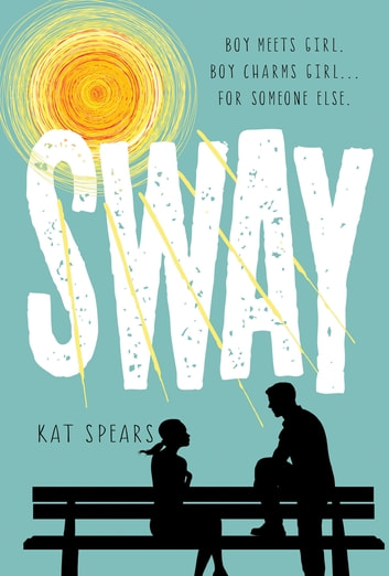 Sway - A Novel ebook by Kat Spears