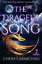 The Dragel's Song VII ebook by Chera Carmichael