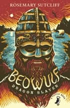 Beowulf: Dragonslayer ebook by Rosemary Sutcliff