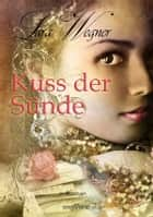 Kuss der Sünde ebook by Lara Wegner