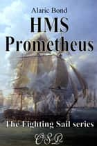 HMS Prometheus ebook by Alaric Bond