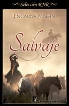 Salvaje ebook by Encarna Magín