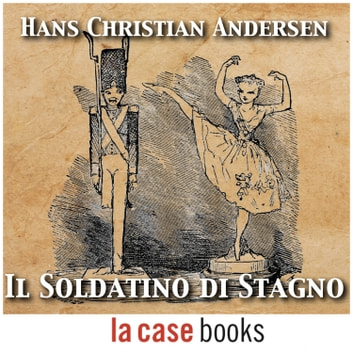 Il soldatino di stagno audiobook by Hans Christian Andersen