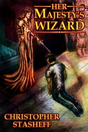 Her Majesty's Wizard ebook by Christopher Stasheff