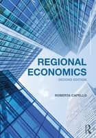 Regional Economics ebook by Roberta Capello