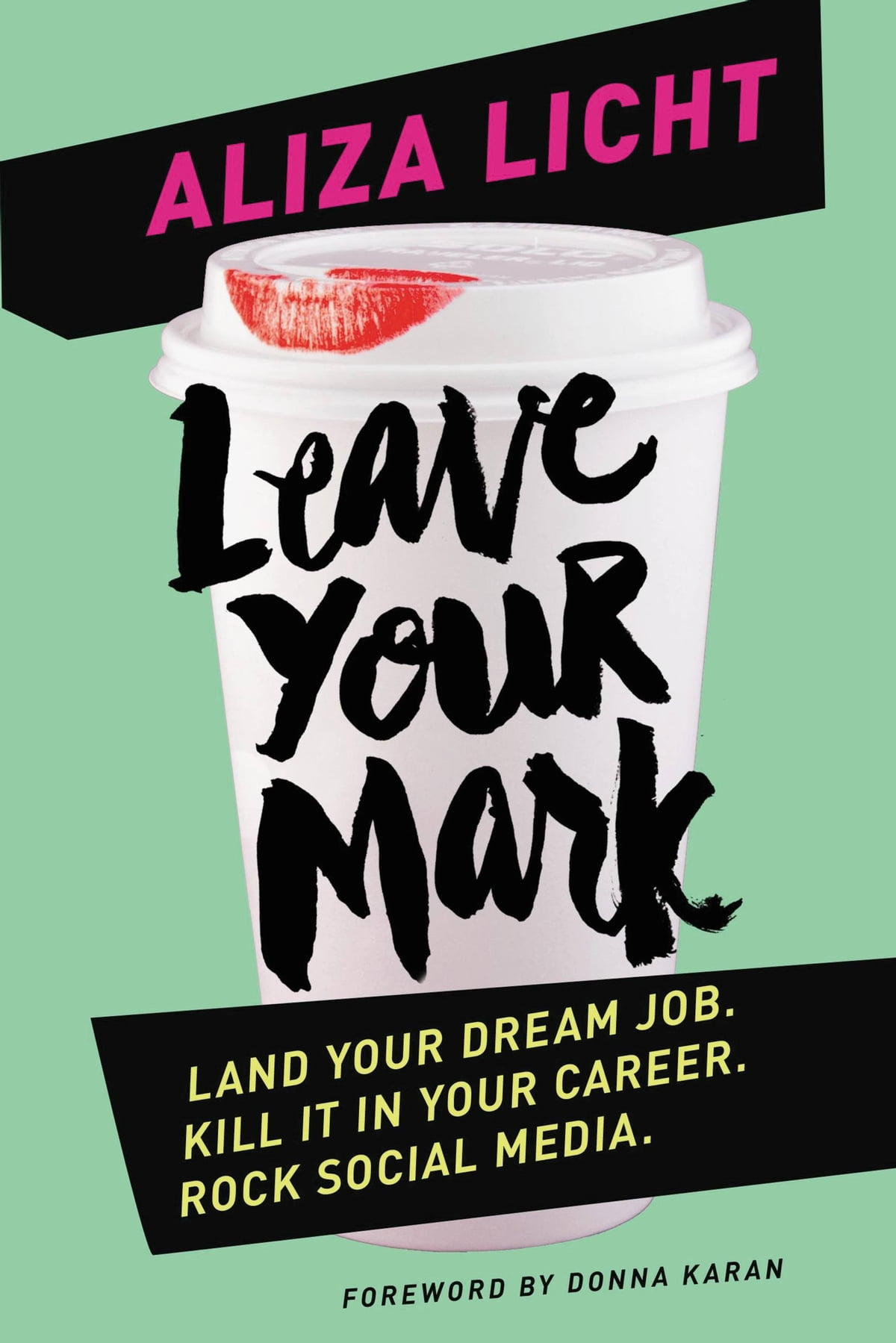 Leave Your Mark  Land Your Dream Job Kill It In Your Career Rock