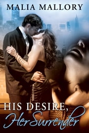 His Desire Her Surrender ebook by Malia Mallory