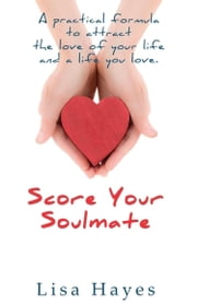 Score Your Soulmate ebook by Lisa Hayes