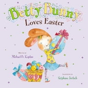 Betty Bunny Loves Easter ebook by Michael Kaplan,Stephane Jorisch