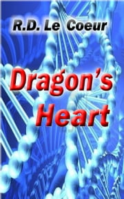 Dragon's Heart ebook by RD Le Coeur