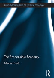 The Responsible Economy ebook by Jefferson Frank