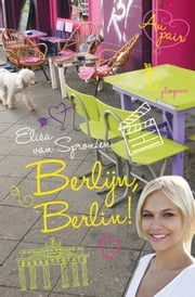Berlijn, Berlin! ebook by Elisa van Spronsen