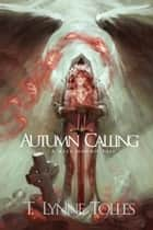 Autumn Calling ebook by T. Lynne Tolles