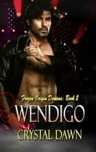 Wendigo ebook by Crystal Dawn