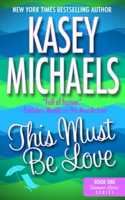 This Must Be Love ebook by Kasey Michaels