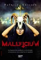 Maleficium ebook by Patrick Ericson