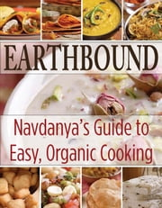 Earthbound Navdanya's Guide to Easy organic Cooking ebook by NO AUTHOR