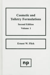 Cosmetic and Toiletry Formulations Volume 2 ebook by Flick, Ernest W.