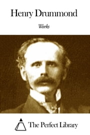 Works of Henry Drummond ebook by Henry Drummond