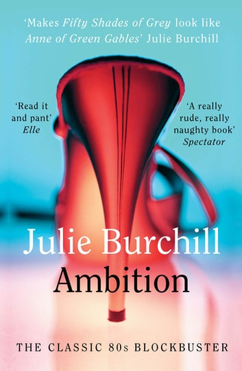 Ambition ebook by Julie Burchill