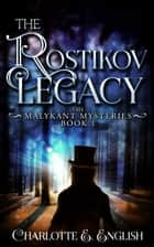 The Rostikov Legacy - A dark fantasy mystery ebook by Charlotte E. English