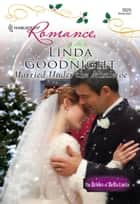 Married Under the Mistletoe ebook by Linda Goodnight
