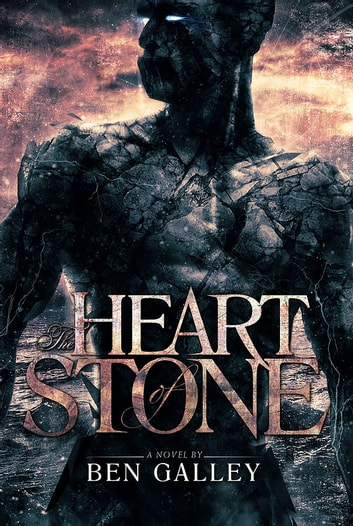 The Heart of Stone ebook by Ben Galley