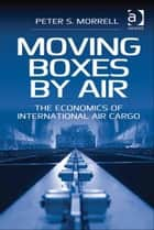 Moving Boxes by Air ebook by Dr Peter S Morrell