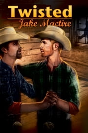Twisted ebook by Jake Mactire