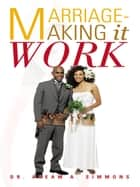 Marriage-Making it WORK ebook by Dr. Akeam A. Simmons