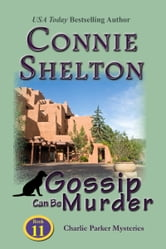 Gossip Can Be Murder: Charlie Parker Mystery #11 ebook by Connie Shelton