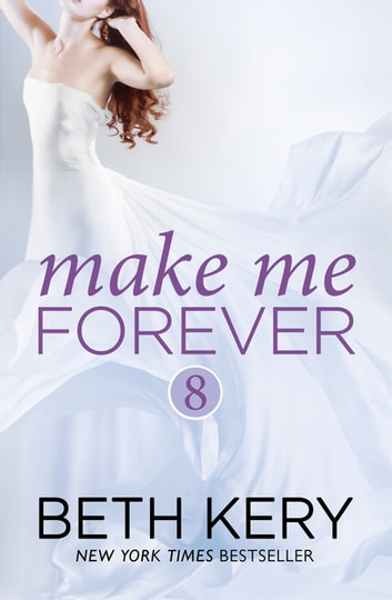 Make Me Forever (Make Me: Part Eight) ebook by Beth Kery