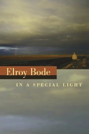 In a Special Light eBook by Elroy Bode