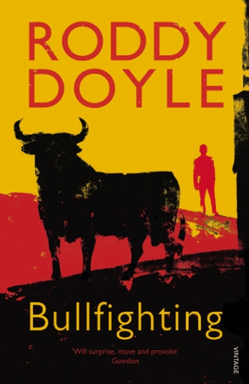 Bullfighting ebook by Roddy Doyle