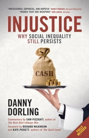 Injustice - Why social inequality still persists ebook by Danny Dorling
