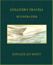 Gulliver's Travels (Illustrated) ebook by Jonathan Swift
