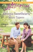 Georgia Sweethearts (Mills & Boon Love Inspired) 電子書 by Missy Tippens