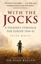 With the Jocks ebook by Peter White,Sir John Keegan