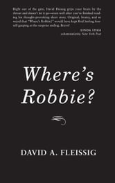 Where's Robbie? ebook by David Fleissig