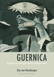 Guernica ebook by Gijs van Hensbergen, Paul Menken
