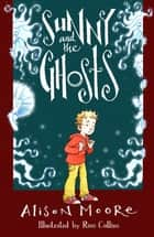 Sunny and the Ghosts ebook by Alison Moore, Ross Collins