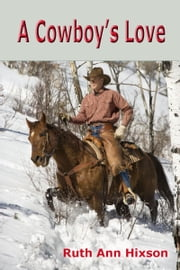 A Cowboy's Love ebook by Ruth Ann Hixson